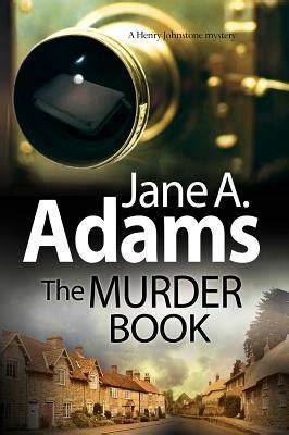 jane a murder the murder book henry johnstone mystery 1 by jane a adams reviews discussion bookclubs
