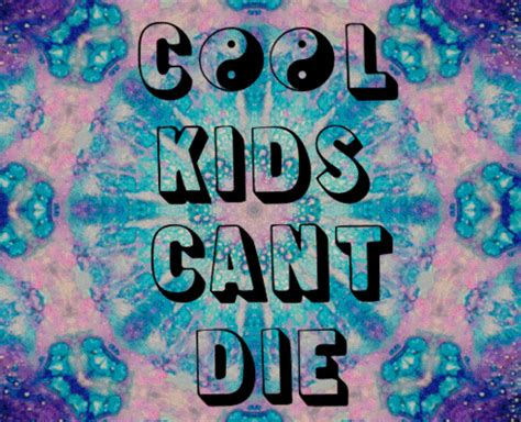 cool wallpaper on tumblr cool kids cant die tumblr