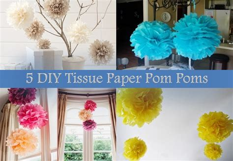 How To Make A Tissue Paper Pom Pom - 5 diy tissue paper pom poms home design garden