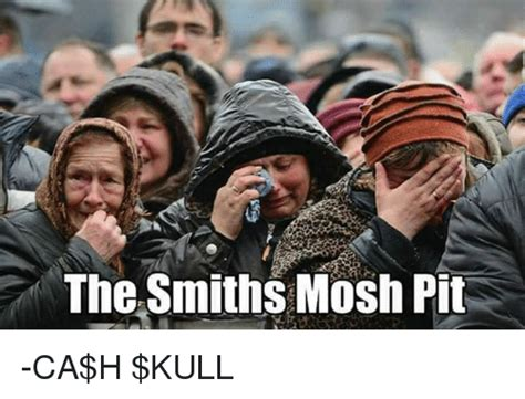Mosh Pit Meme - 25 best memes about the smiths the smiths memes