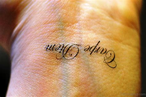 carpe diem tattoo wrist 30 fantastic carpe diem tattoos on wrist