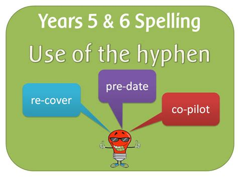 teaching new year ks2 spag year 5 6 spelling use of the hyphen by highwaystar