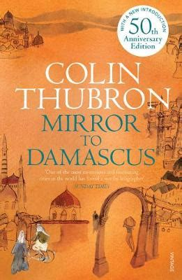 mirror to damascus by colin thubron waterstones