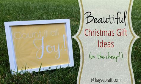 beautiful christmas gift ideas on the cheap