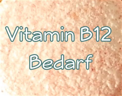 vitamin d bedarf decken vitamin b12 bedarf