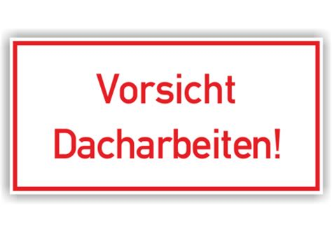 Baustellenschild Rot by Baustellenschilder Hinweisschilder Quot Vorsicht Dacharbeiten Quot