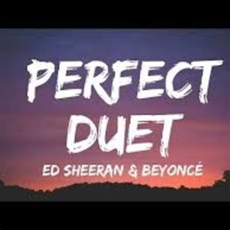 download mp3 ed sheeran perfect duet ed sheeran perfect duet with beyonc 233 en ed sheeran
