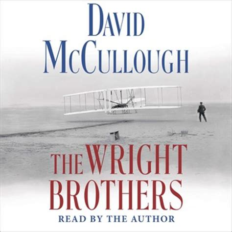 something about stories of and brotherhood books the wright brothers audiobook by david mccullough