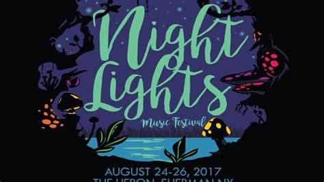 lights all night lineup 2017 night lights music festival announces 2017 lineup