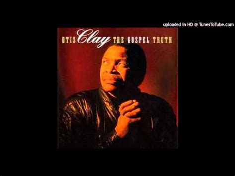 otis clay when the gates swing open lyrics al green when the gate swing open youtube music lyrics