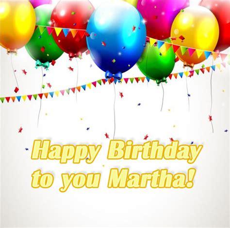imagenes happy birthday martha happy birthday martha pictures congratulations