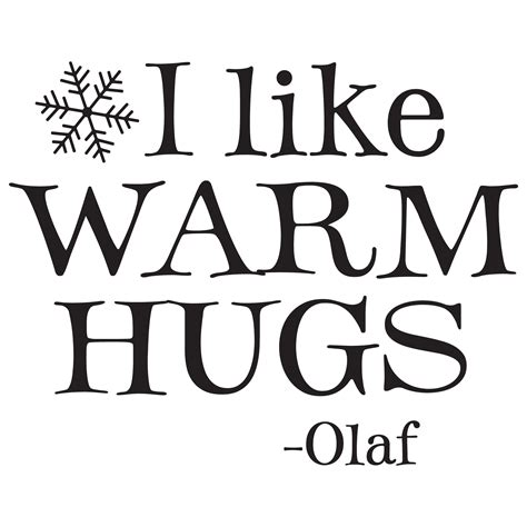 printable olaf quotes warm hugs wall quotes decal wallquotes com