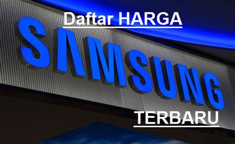 Daftar Harga Hp Samsung Merek Lama daftar harga samsung galaxy semua tipe terbaru september