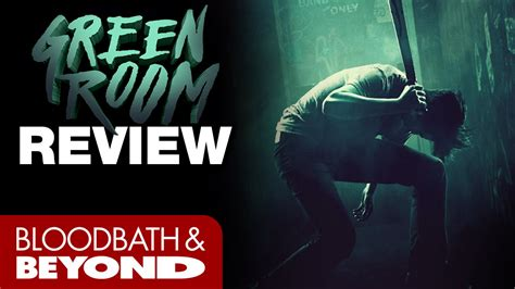 green room review green room 2016 horror review bloodbath and beyond
