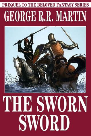 the sworn sword the the sworn sword the tales of dunk and egg 2 by george r r martin reviews discussion