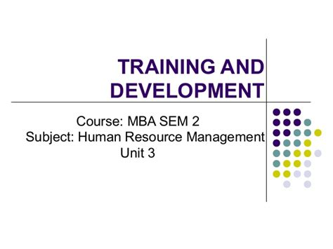 Mba Subject And Development by Mba Ii Hrm U 3 1 And Development
