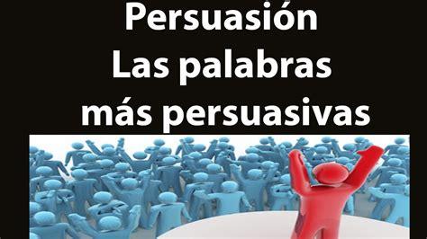 mensajes subliminales ventas persuasion descubre las palabras m 225 s persuasivas para