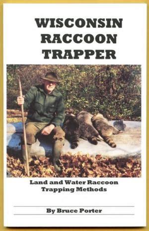 porter wisconsin raccoon trapper  bruce porter
