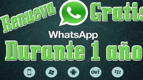 tutorial para renovar whatsapp gratis renovar whatsapp gratis 2015 funciona tutorial 2015