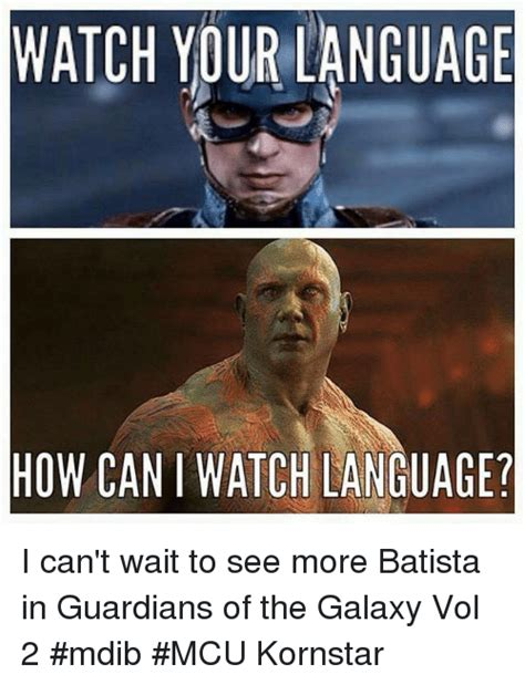 Guardians Of The Galaxy Memes - watch your language how caniwatch language i can t wait