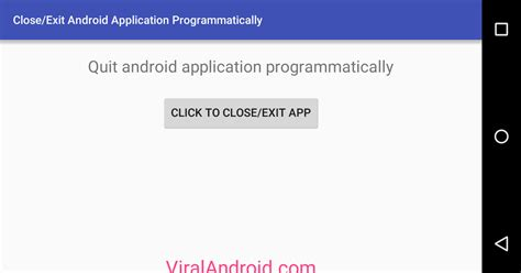 android studio layout programmatically how to close exit android application programmatically