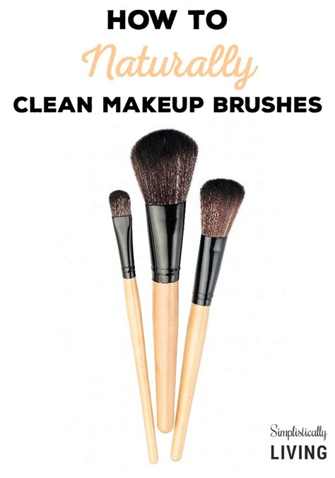 how to clean your makeup brushes naturally