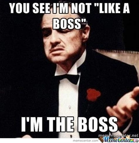 Meme Boss - i m the boss by henri meme center