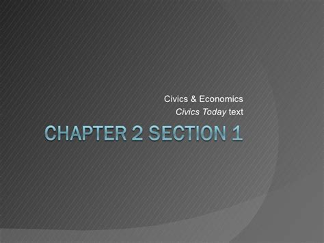 economics chapter 1 section 2 civics today chapter 2 section 1