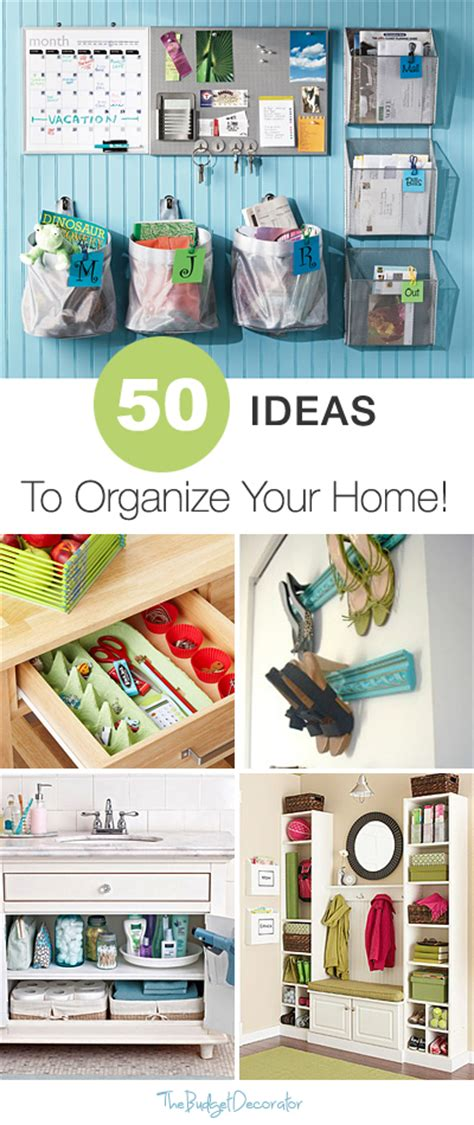 tips for organizing your home 50 ideas to organize your home great tips and ideas