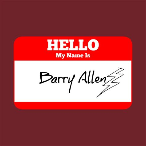 Hello B Berry hello my name is barry allen sticker the flash
