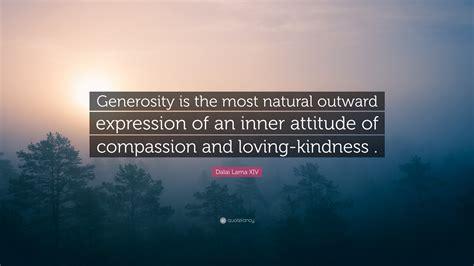 Dalai Lama Xiv Quote Generosity Is The Most Natural