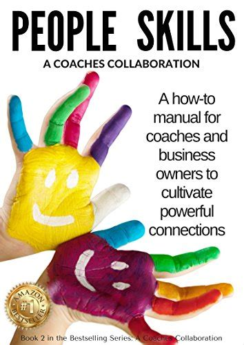 libro the skills how to people skills a manual for coaches business owners to