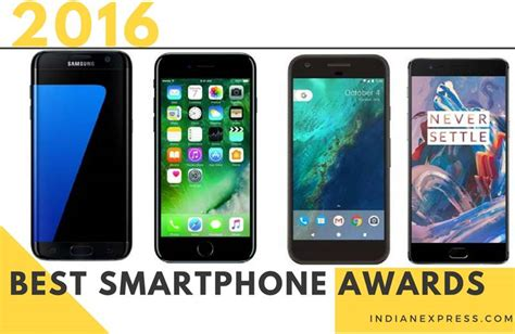 best smartphones for 2016 iphone 7 s7 edge pixel oneplus 3 the indian express