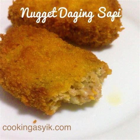 membuat nugget daging ayam resep membuat nugget daging sapi sayuran keju enak dan