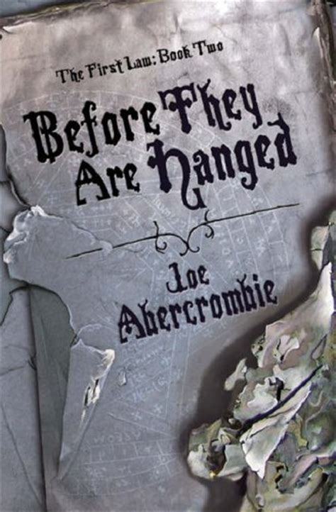 before they are hanged before they are hanged the first law 2 by joe abercrombie reviews discussion bookclubs