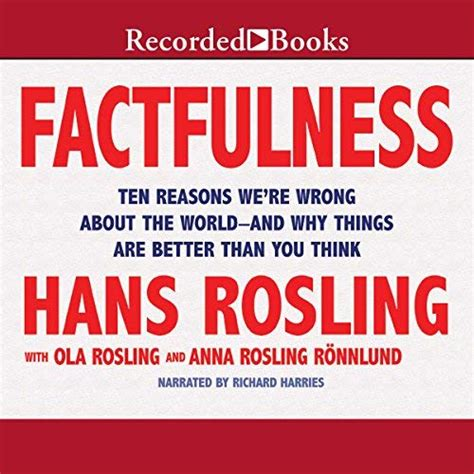 factfulness hans rosling quotes factfulness audiobook by hans rosling anna rosling
