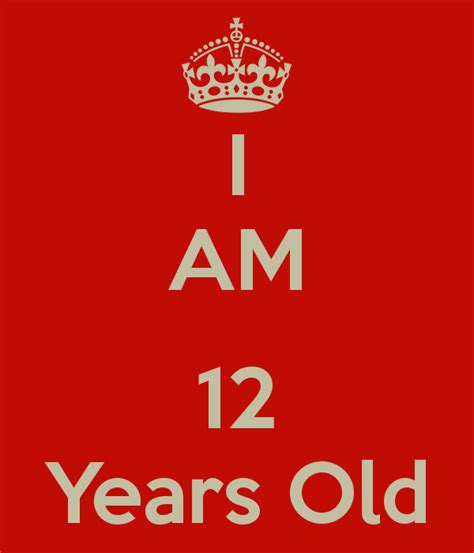 how am i in years i am 12 years poster marcell keep calm o matic