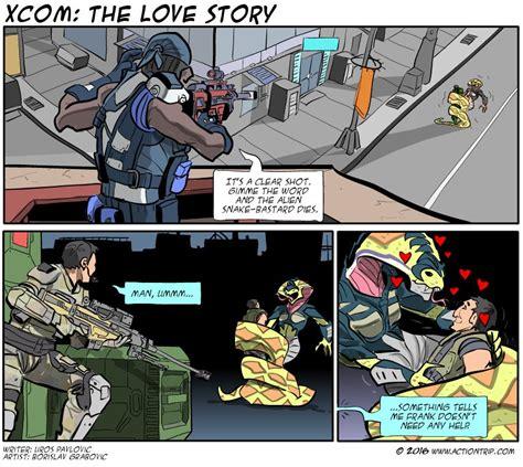 Xcom 2 Memes - love storyit s a clear mot gimme the woreanp the alien snakes ast arp pies man actiontrip
