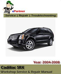 auto repair manual online 2008 cadillac srx parking system cadillac srx service repair manual 2004 2008 automotive service repair manual