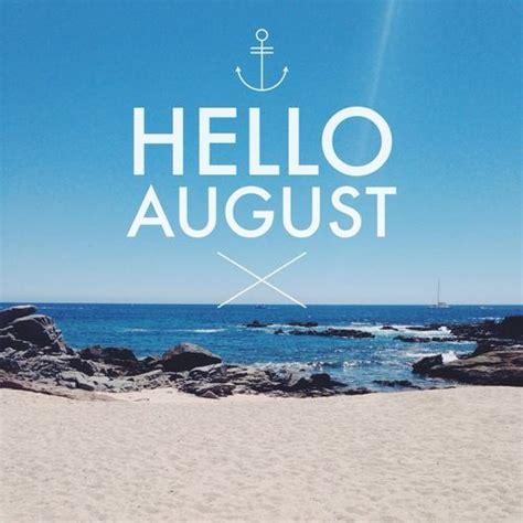august summer loving  august august rush birthday month
