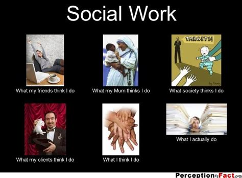 Social Work Meme - social work what people think i do what i really do