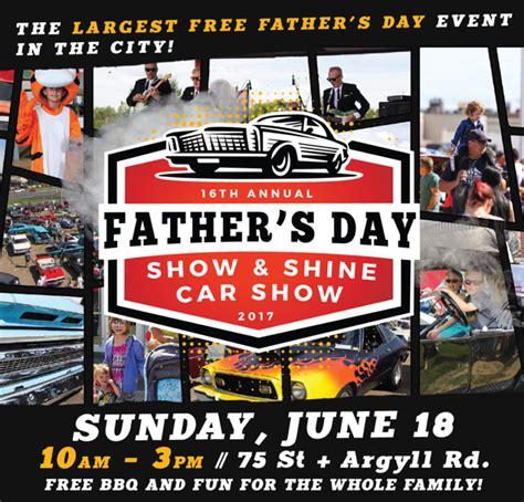 fathers day edmonton s day show and shine family edmonton