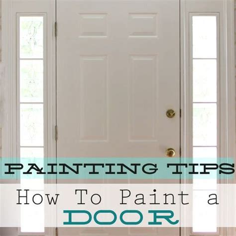 Cost To Paint Interior Doors How To Paint A Door Diy Painting Tips And How To S Pinterest Painting Doors Interior