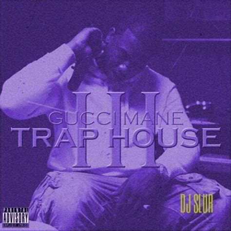 Gucci Mane Trap House 3 by Gucci Mane Traphouse 3 Chopped And Screwed Hosted By Dj