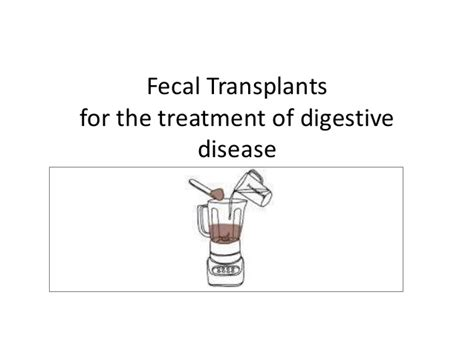 Stool Transplant For C Diff Treatment fecal transplants for treatment of clostridium difficile ulcerative