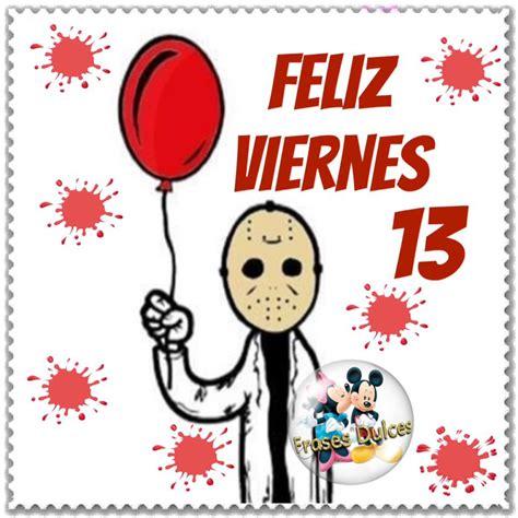 imagenes de feliz viernes trece feliz viernes 13 imagen 9843 im 225 genes cool