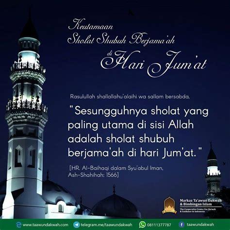 Hari Jum At Keistimewaan Dan Kemuliaan keutamaan sholat shubuh berjama ah di hari jum at bagi laki laki taawundakwah