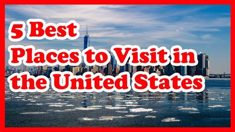 places in the united states 5 best places to visit in the united states us travel
