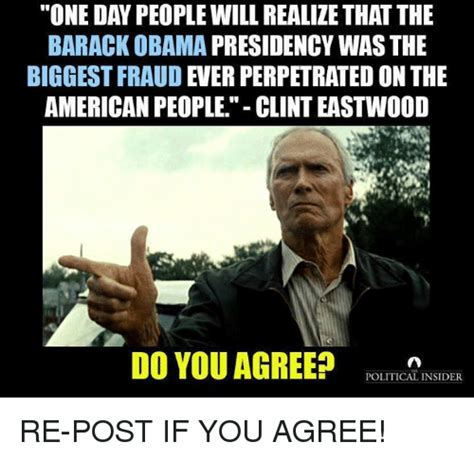 Clint Eastwood Memes - one day people will realize that the barack obama