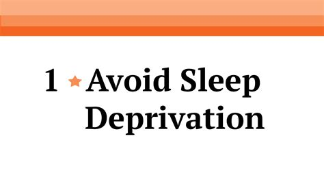 How To Stop Being A Sleeper by 1 Avoid Sleep Deprivation Memorise